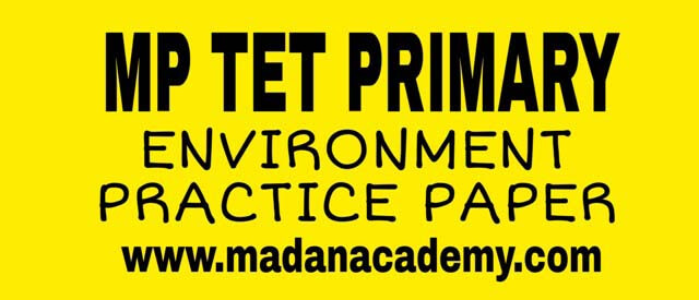 MP-TET-ENVIRONMENT-PRACTICE-PAPER