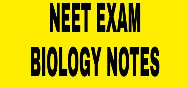 NEET-EXAM-BIOLOGY-NOTES